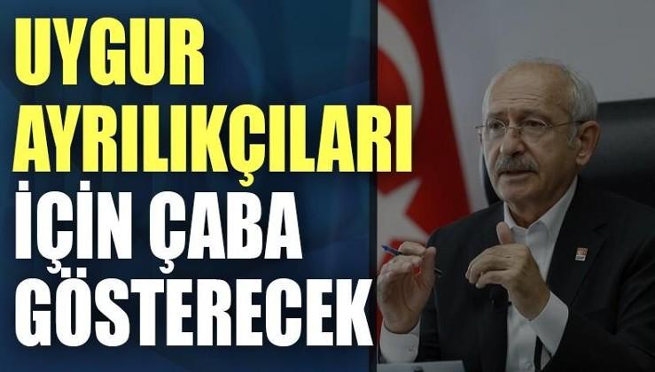 Kılıçdaroğlu Uygur ayrılıkçıları için çaba gösterecek!