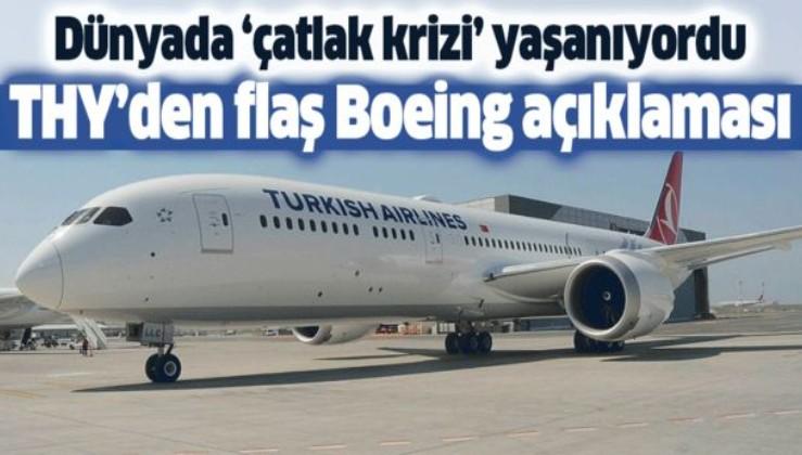 THY'den flaş Boeing açıklaması! Dünyada çatlak krizi yaşanıyordu.
