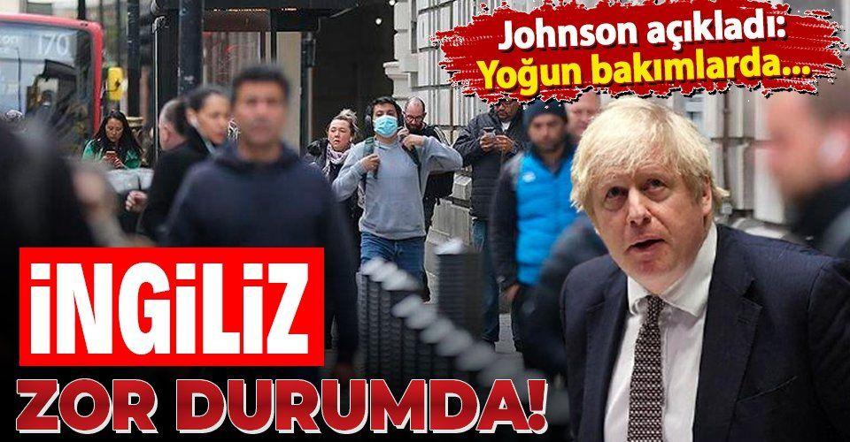 """İngilizler zor durumda! Johnson: """"Yoğun bakım üniteleri çok büyük risk altında"""""""