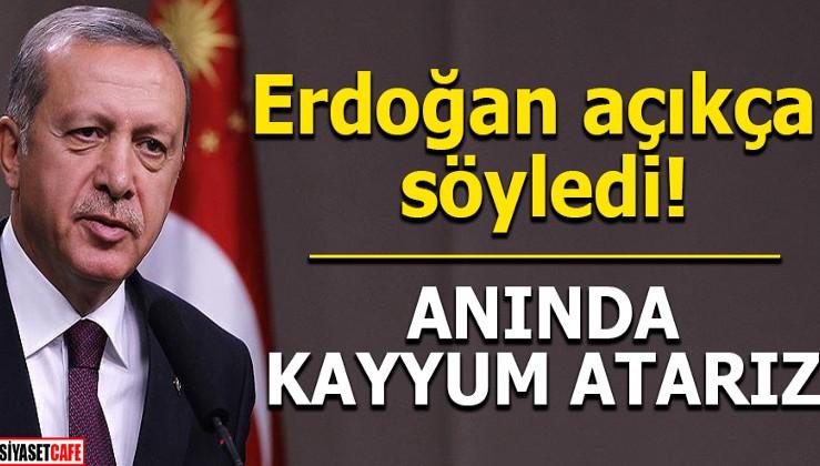 Erdoğan açıkça söyledi! Anında kayyum atarız