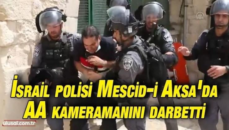 İsrail polisi Mescid-i Aksa'da AA kameramanını darbetti