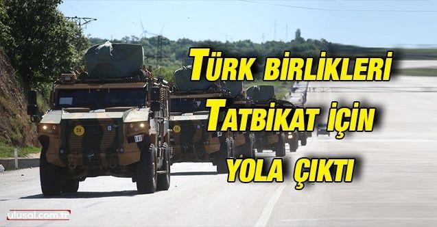 Türk birlikleri Defender Europe 21 tatbikatı için yola çıktı
