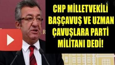 CHP Grup Başkanvekili TÜRK ORDUSUNA Saldırdı