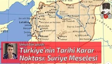 Türkiye'nin Tarihi Karar Noktası: Suriye Meselesi