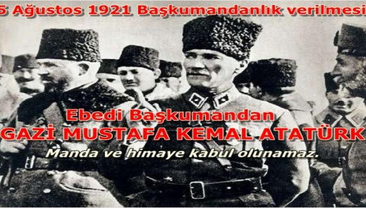 100. yıl Ebedi Başkumandan Gazi Mustafa Kemal Atatürk. Kurtuluş Savaşında Mustafa Kemal neden Başkomutan oldu?