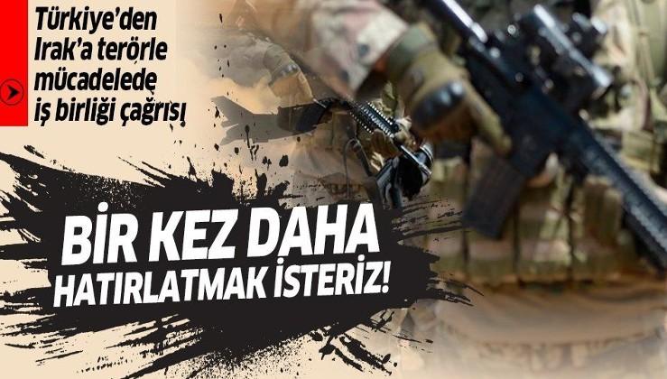 Türkiye'den Irak'a terörle mücadelede iş birliği çağrısı