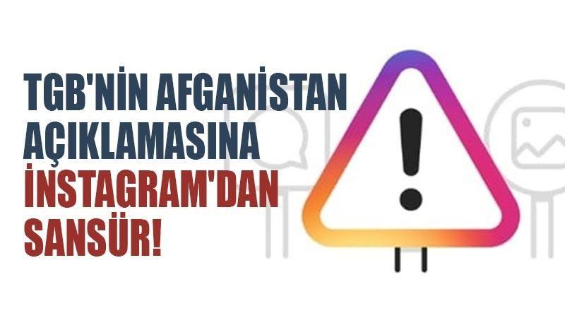 TGB'nin Afganistan açıklamasına İnstagram'dan sansür!