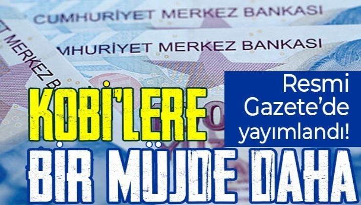 KOBİ'lere bir müjde daha! Resmi Gazete'de yayımlandı! Destekler teminatsız!