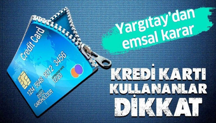 Yargıtay'dan emsal karar! Kredi kartı kullananlar dikkat!