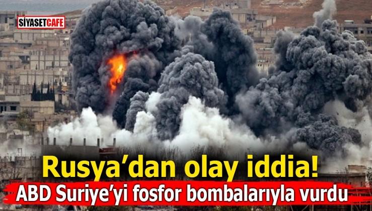ABD günahlarına yenisini ekledi: Suriye'yi fosfor bombalarıyla vurdu!