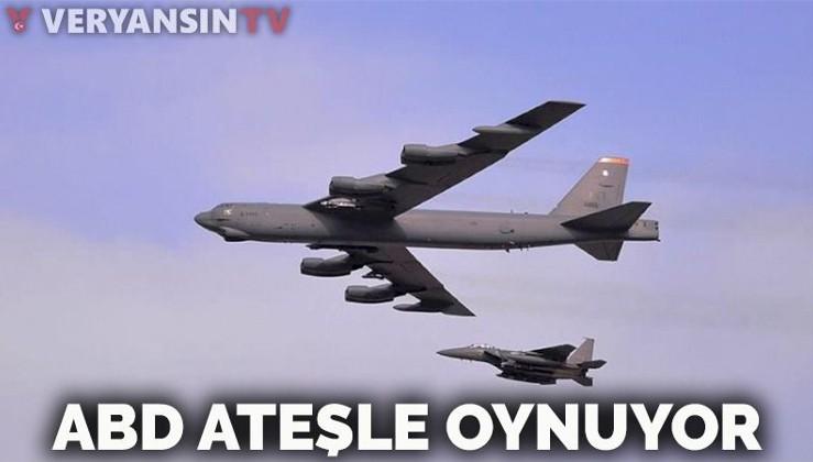 ABD ateşle oynuyor: Nükleer uçaklarını uçurdular