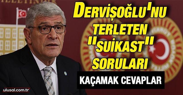 """Dervişoğlu'nu terleten """"suikast"""" sorularına kaçamak cevaplar verdi"""