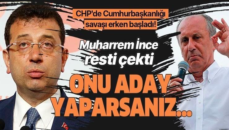 CHP'de Cumhurbaşkanlığı adaylığı savaşı başladı! İnce rest çekti: İmamoğlu'nu aday yaparlarsa 100 bin imza toplarım.