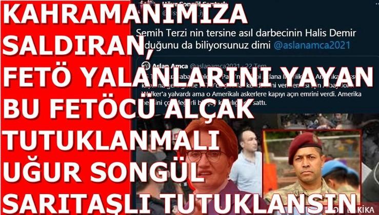 """İYİ Parti yöneticisi Uğur Songül Sarıtaşlı Semih Terzi'yi alnından vuran şehit Ömer Halisdemir'e """"darbeci"""" dedi"""