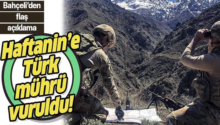 MHP lideri Devlet Bahçeli: İkinci Kandil olarak tanımlanan Haftanin'e Türk kahramanlığının mührü vurulmuştur