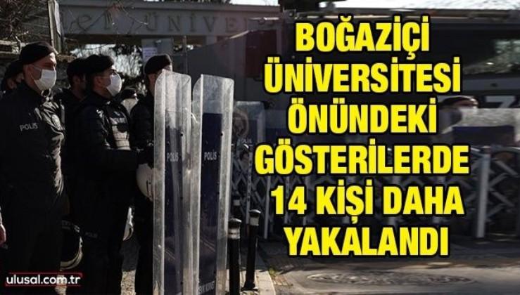 Boğaziçi Üniversitesi önündeki gösterilerle ilgili 14 kişi daha yakalandı