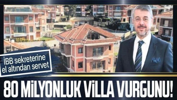 İBB Genel Sekreteri Can Akın Çağlar'a el altından ipotekli villa! 80 milyonluk villayı 12 milyona aldı