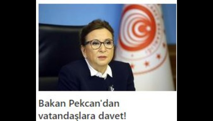Ticaret Bakanı Ruhsar Pekcan'dan koronavirüs nedeniyle evde olan vatandaşlara