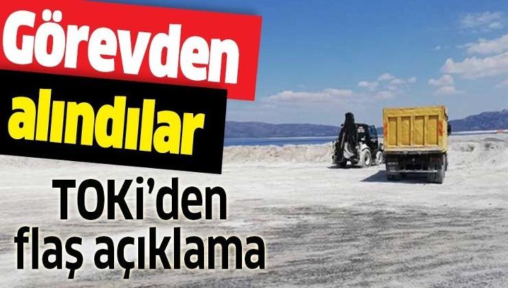 TOKİ'den flaş Salda Gölü açıklaması: Sorumlular görevden alındı
