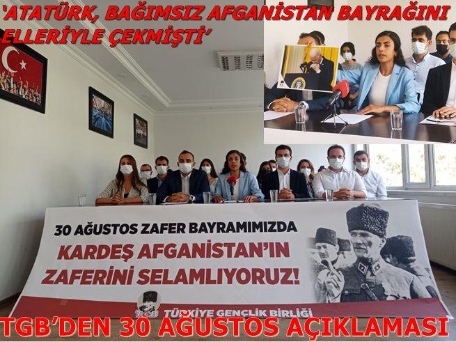 TGB'DEN 30 AĞUSTOS AÇIKLAMASI:  AFGANİSTAN'IN BAĞIMSIZLIK ZAFERİNİ 30 AĞUSTOS RUHUYLA SELAMLIYORUZ!