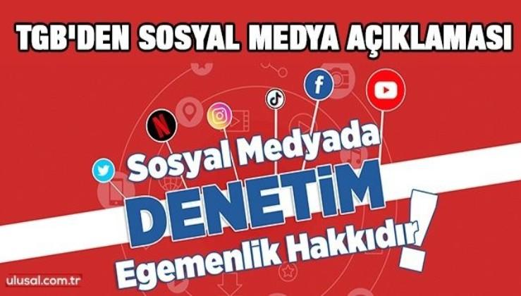 TGB'den sosyal medya açıklaması: Denetim egemenlik hakkıdır