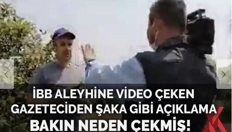 İBB aleyhine video çeken gazeteciden açıklama