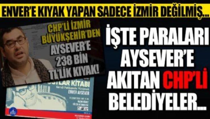 Mersin, Mudanya, Şişli, Ataşehir... CHP'li belediyeler Enver Aysever'e çalışmış