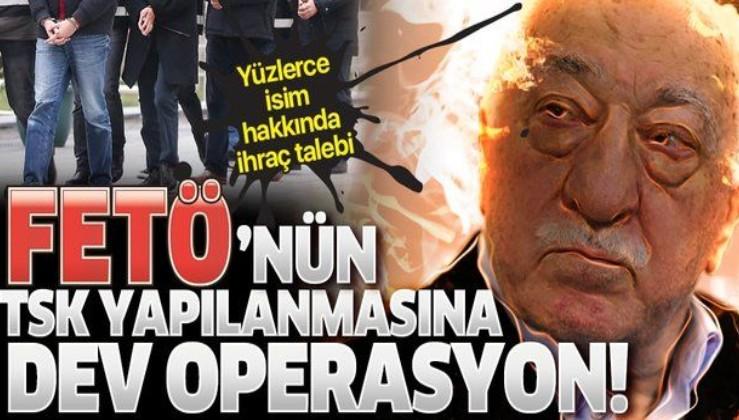 SON DAKİKA: İzmir'de FETÖ'nün TSK yapılanmasına operasyon: 848 kişi hakkında ihraç talebi