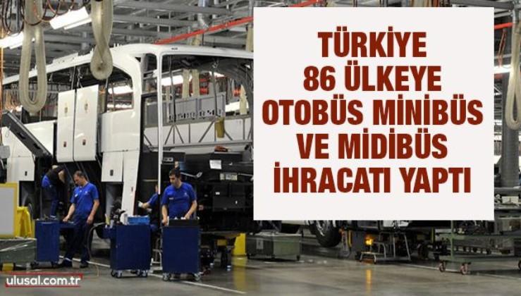 Türkiye 86 ülkeye otobüs, minibüs ve midibüs ihracatı yaptı