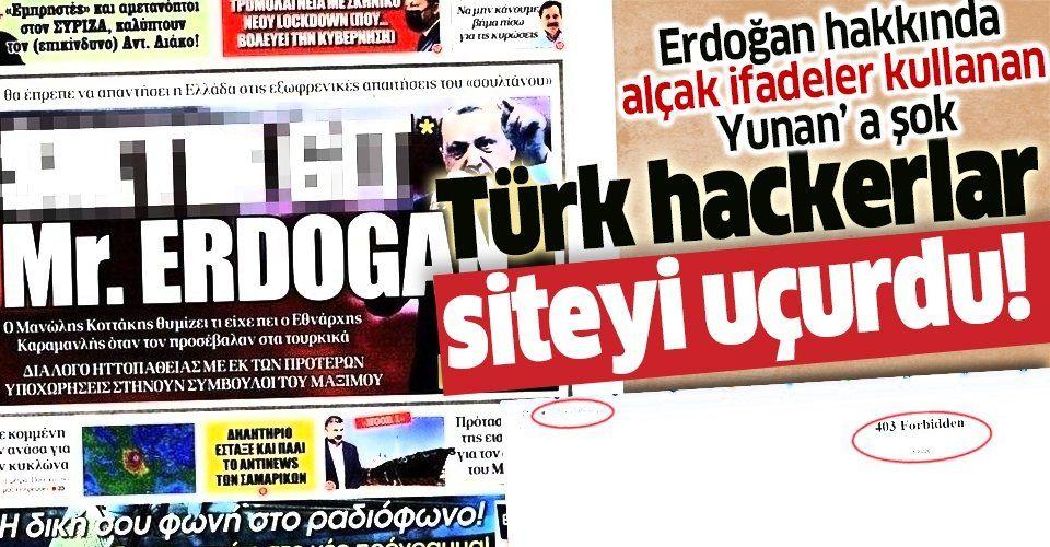 Erdoğan'a alçak saldırı yapan Yunan paçavraya şok: Web sitesi hacklendi