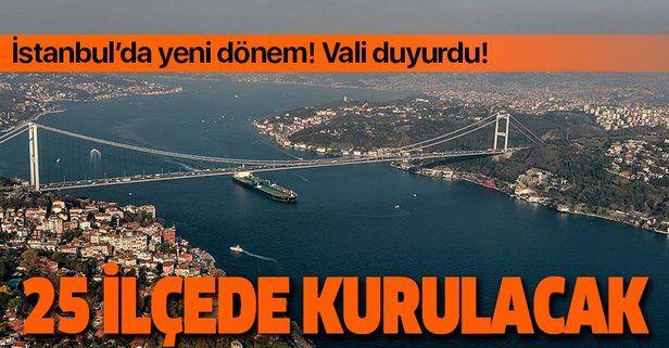 İstanbul'da yeni dönem! Vali Yerlikaya açıkladı: 25 ilçede kurulacak!