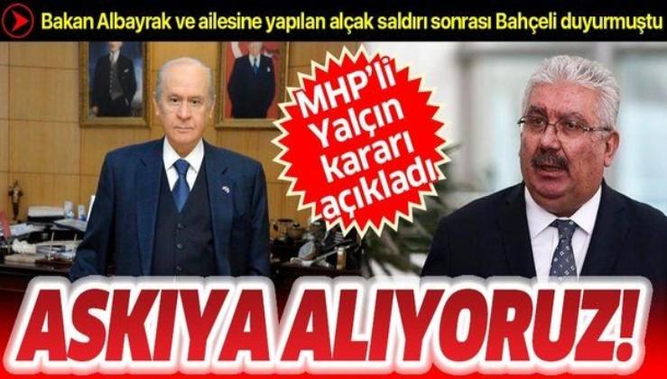 MHP Genel Başkan Yardımcısı Yalçın'dan sosyal medya açıklaması: Bütün hesaplarımızı askıya alıyoruz