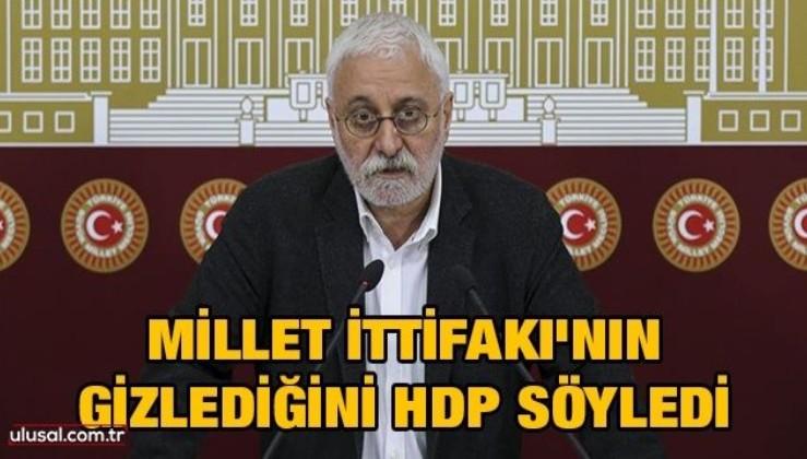 Millet İttifakı'nın gizlediğini HDP söyledi