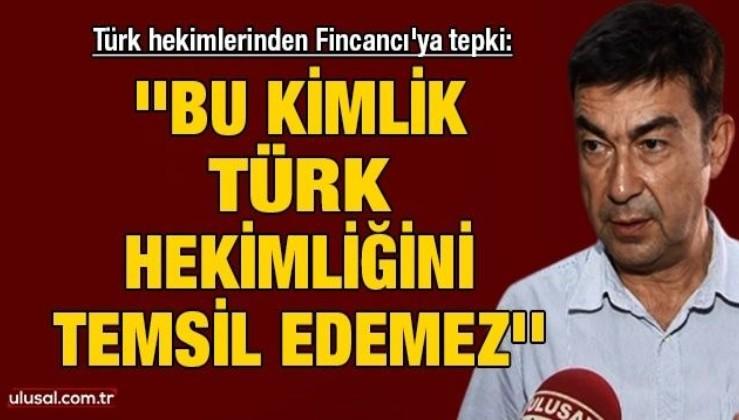 Türk hekimlerinden Fincancı'ya tepki: ''Bu kimlik Türk hekimliğini temsil edemez''