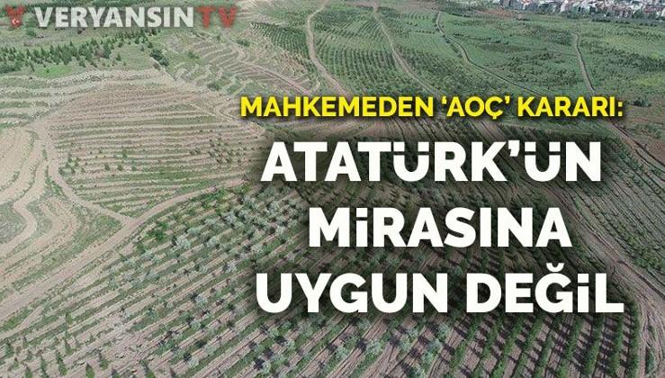 YARGININ ALTIN ÇAĞI: Mahkemeden 'AOÇ' kararı: Atatürk'ün mirasına uygun değil