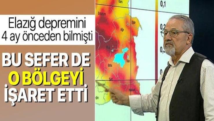 Elazığ depremini 4 ay önceden bilen Prof. Dr. Naci Görür bu sefer de orayı işaret etti!