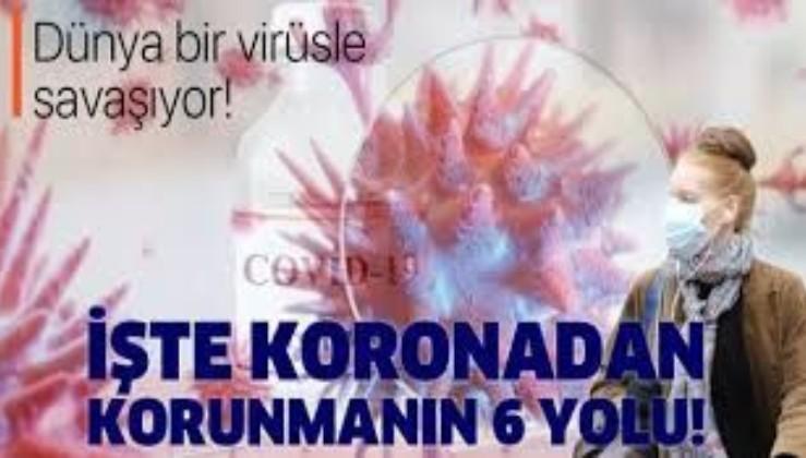 Son dakika: İşte koronavirüsten korunmanın 6 yolu!