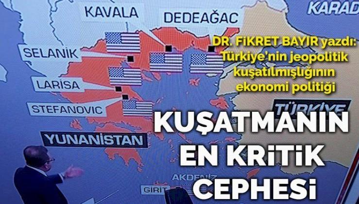 Türkiye'nin jeopolitik kuşatılmışlığının ekonomi politiği