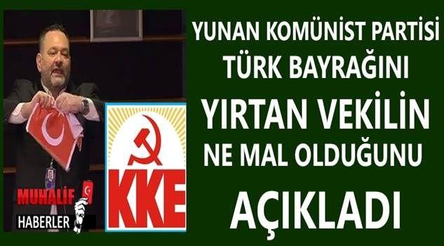 Yunan Komünist Partisi, Türk bayrağını yırtanın ne mal olduğunu açıkladı