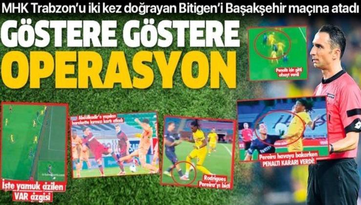 MHK Trabzon'u iki kez doğrayan Bitigen'i Başakşehir maçına atadı