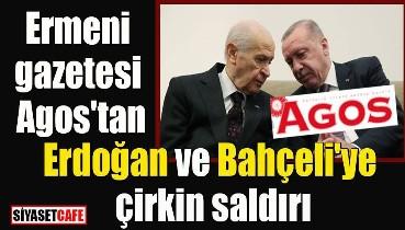 Ermeni gazetesi Agos'tan Erdoğan ve Bahçeli'ye çirkin saldırı