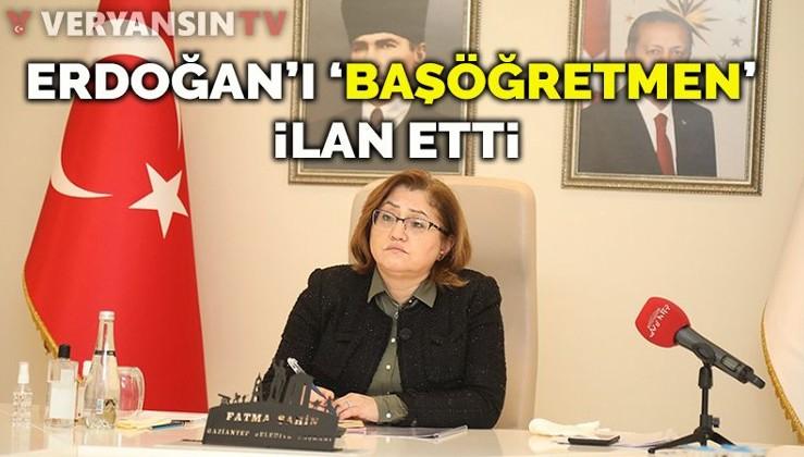 Fatma Şahin, Erdoğan'ı başöğretmen ilan etti