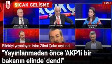Bildiriyi yayınlayan isim Zihni Çakır açıkladı: Yayınlanmadan önce 'AKP'li bir bakanın elinde' dendi