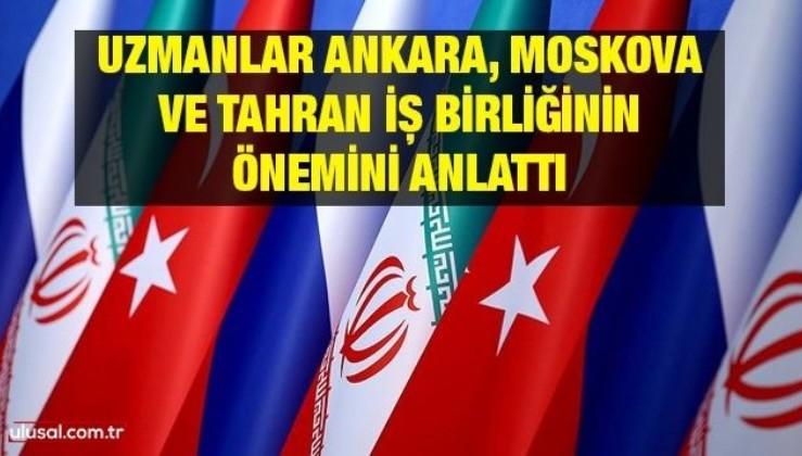 Uzmanlar Ankara, Moskova Ve Tahran iş birliğinin önemini anlattı