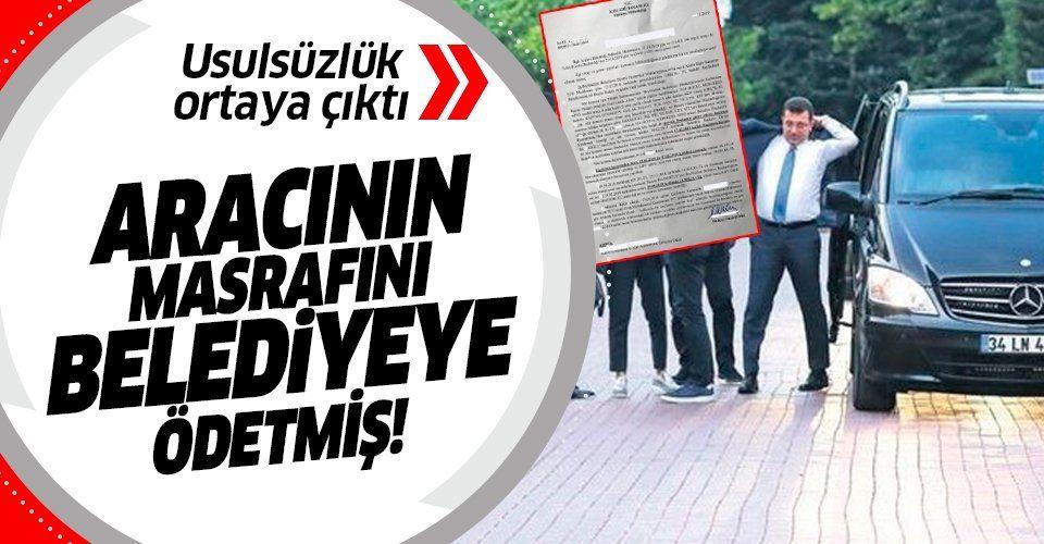 İmamoğlu, şirketine ait aracın bakım masrafını Beylikdüzü Belediye Başkanlığı'na ödetmiş.