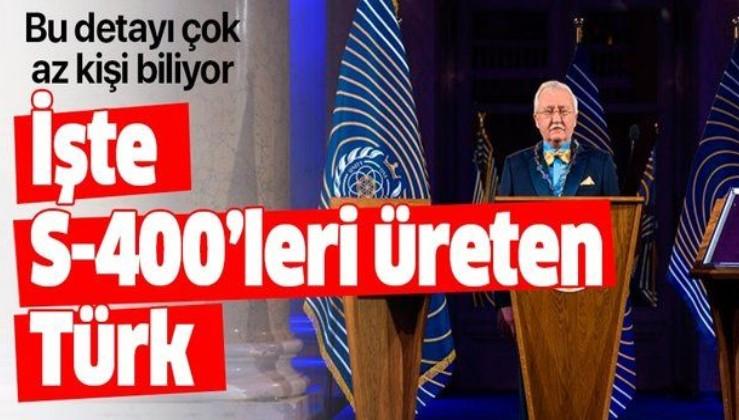 S-400'lerin üreticisi Türk bilim insanı!