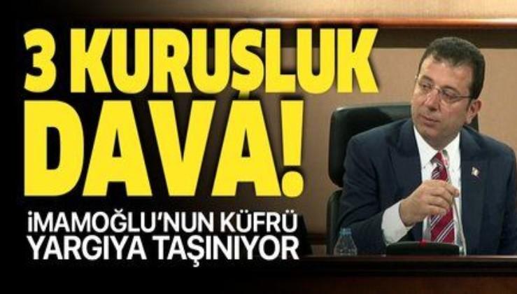 Ekrem İmamoğlu'na 3 kuruşluk küfür davası