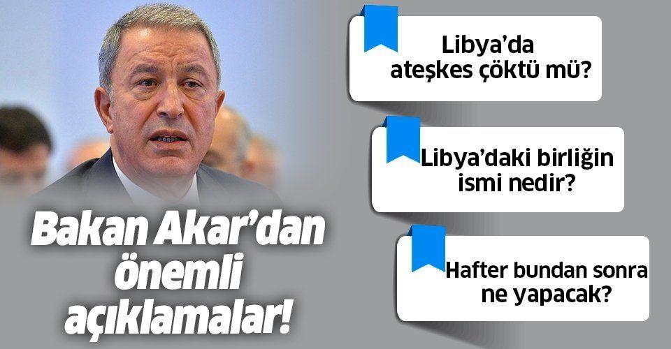 Son dakika: Milli Savunma Bakanı Hulusi Akar'dan flaş Libya açıklaması.