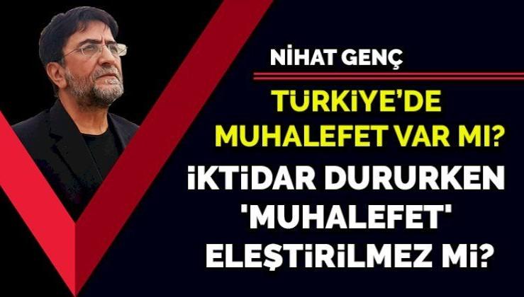 Türkiye'de muhalefet var mı? İktidar dururken 'muhalefet' eleştirilmez mi?