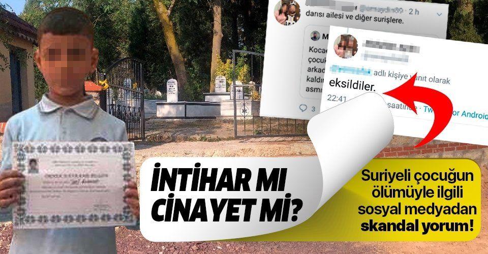 İntihar mı cinayet mi? 9 yaşındaki Suriyeli Vail El Suud'un ölümüyle ilgili sosyal medyadan skandal yorum!.